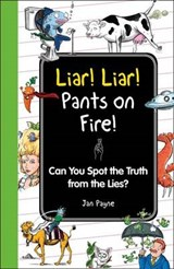 Liar! Liar! Pants on Fire! | Jan Payne |