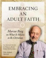 Embracing an Adult Faith | Marcus Borg |