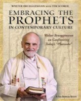 Embracing the Prophets in Contemporary Culture Participant's Workbook | Brueggemann, Walter; Scorer, Tim |