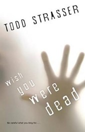 Wish You Were Dead | Todd Strasser |