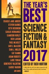 The Year's Best Science Fiction & Fantasy, 2017 Edition (The Year's Best Science Fiction & Fantasy, #9) | Rich Horton |