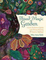 Thread Magic Garden | Ellen Anne Eddy |