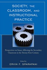 Society, the Classroom, and Instructional Practice | Ervin Sparapani |