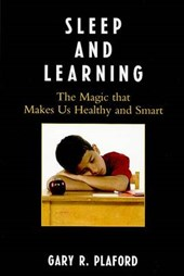 Sleep and Learning | Gary R. Plaford |
