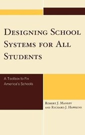 Designing School Systems for All Students | Robert J. Manley |