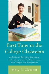 First Time in the College Classroom | Mary C. Clement |