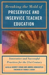 Breaking the Mold of Preservice and Inservice Teacher Education | auteur onbekend |