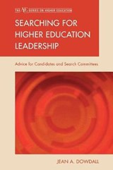 Searching for Higher Education Leadership | Jean A. Dowdall |