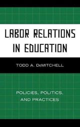 Labor Relations in Education | Todd A. DeMitchell |