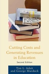 Cutting Costs and Generating Revenues in Education | Tim L. Adsit |