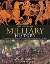 The Atlas of Military History | Amanda Lomazoff |