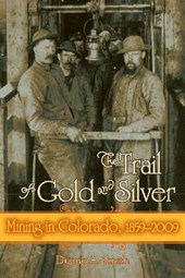 The Trail of Gold and Silver | Duane A. Smith |