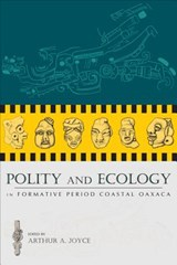 Polity and Ecology in Formative Period Coastal Oaxaca | auteur onbekend |