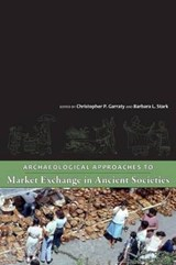 Archaeological Approaches to Market Exchange in Ancient Societies |  |