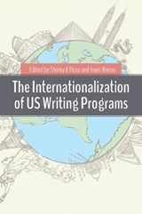 The Internationalization of US Writing Programs | Shirley K. Rose |