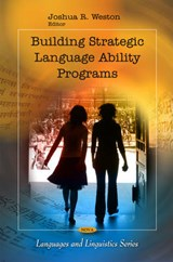 Building Strategic Language Ability Programs | Joshua R. Weston |
