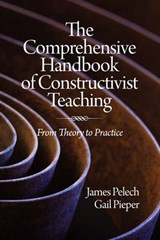The Comprehensive Handbook of Constructivist Teaching | James Pelech |