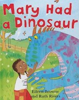 Mary Had a Dinosaur | Browne, Eileen ; Rivers, Ruth |