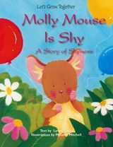 Molly Mouse Is Shy | Lynne Gibbs |