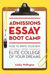 Admissions Essay Boot Camp | Ashley Wellington |