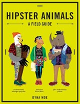 Hipster Animals | Dyna Moe |