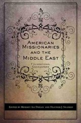 American Missionaries and the Middle East |  |