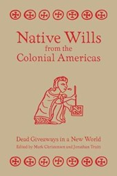 Native Wills from the Colonial Americas | Mark Christensen |