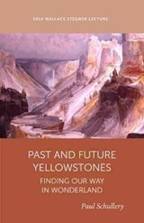 Past and Future Yellowstone | Paul Schullery |