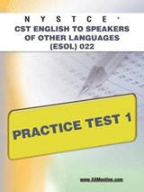 Nystce Cst English to Speakers of Other Languages Esol 022 Practice Test | Sharon A. Wynne |