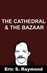 Cathedral and the Bazaar | Eric Steven Raymond |