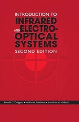 Introduction to Infrared and Electro-Optical Systems | Ronald G. Driggers ; Melvin H. Friedman |