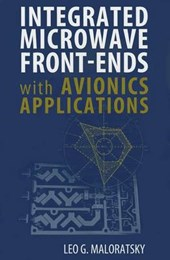 Integrated Microwave Front-Ends With Avionics Applications | Leo G. Maloratsky |