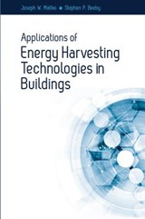Applications of Energy Harvesting Technologies in Buildings | Matiko, Joseph W. ; Beeby, Stephen P. |