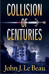 Collision of Centuries | John LeBeau |