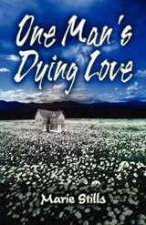 One Man's Dying Love | Marie Stills |