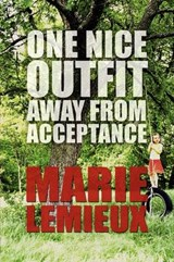 One Nice Outfit Away from Acceptance | Marie LeMieux |
