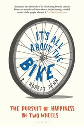 It's All about the Bike | Robert Penn |