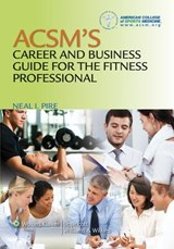 ACSM's Career and Business Guide for the Fitness Professional | Neal I. Pire |
