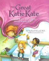 The Great Katie Kate Tackles Questions about Cancer | M. Maitand DeLand |