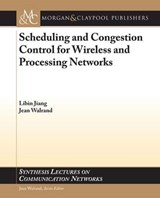 Scheduling and Congestion Control for Wireless and Processing Networks | Jiang, Libin ; Walrand, Jean |