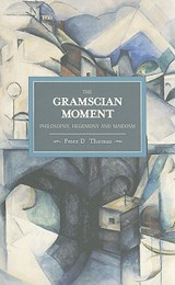 The Gramscian Moment | Peter D. Thomas |