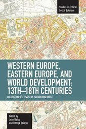 Western Europe, Eastern Europe and World Development, 13th-18th Centuries