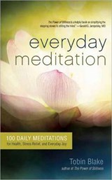 Everyday Meditation | Tobin Blake |