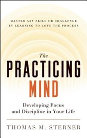 The Practicing Mind | Thomas M. Sterner |