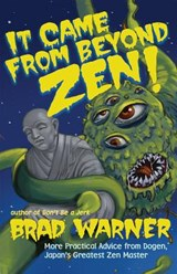 It Came from Beyond Zen! | Brad Warner |