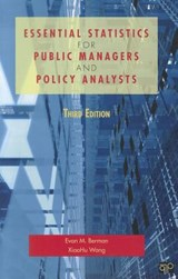 Essential Statistics for Public Managers and Policy Analysts | Berman, Evan M., Ph.D. ; Wang, Xiaohu, Ph.D. |