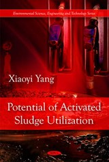 Potential of Activated Sludge Utilization | Xiaoyi Yang |