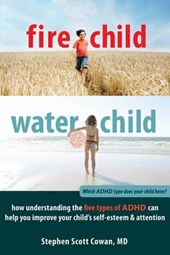 Fire Child, Water Child | Cowan, Stephen Scott, M.D. |