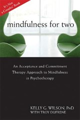 Mindfulness for Two | Kelly G. Wilson |