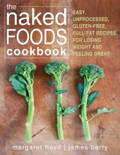 The Naked Foods Cookbook | Floyd, Margaret ; Barry, James |